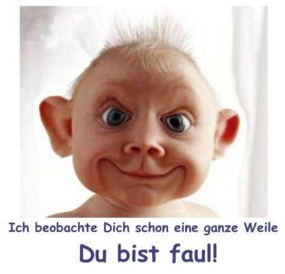 [Bild: du_bist_faul.jpg]